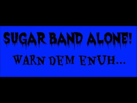 Nu Vybes Band Live 2013(sugar Band)- Warn Dem, You Better Hear Enuh video