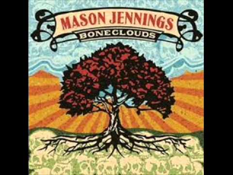 Mason Jennings - If You Aint Got Love