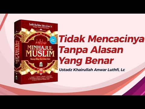 Tidak Mencacinya Tanpa Alasan Yang Benar - Ustadz Khairullah Anwar Luthfi, Lc