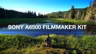 Sony a6500 Filmmaker Kit [Detailed Explanation]