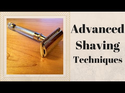 Advanced Shaving Techniques