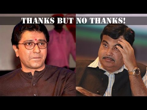 Thanks but no thanks: Gadkari to Raj Thackery