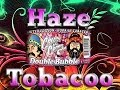 Haze Double Bubble Review - Cheech and Chong Limited Edition