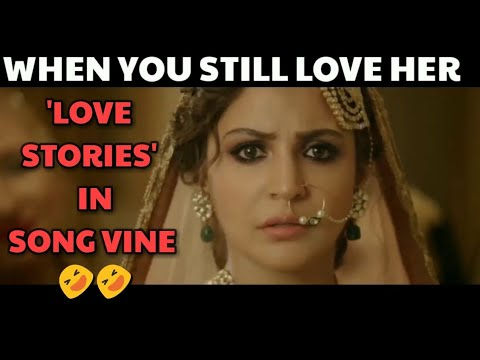 Love Stories in song vine style | Must Watch if you ever fall in love | Crazy stuff vines | Vine #31
