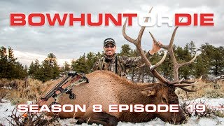Bowhunting Elk in Wyoming Bowhunt or Die Season 08 Episode 19