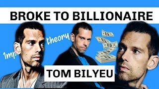 How Tom Bilyeu Went From Broke to Billionaire