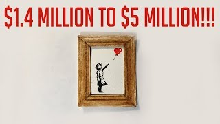 How to Turn $1.4 Million Into Over $5 Million! (Banksy Art Story) 2018