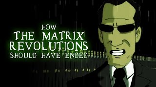 How The Matrix Should Have Ended