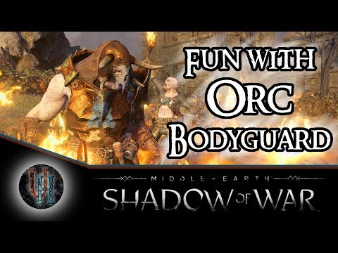 Middle-Earth: Shadow of War - Fun with Orc Bodyguard!