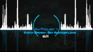 Kathy Brown - Get Another Love