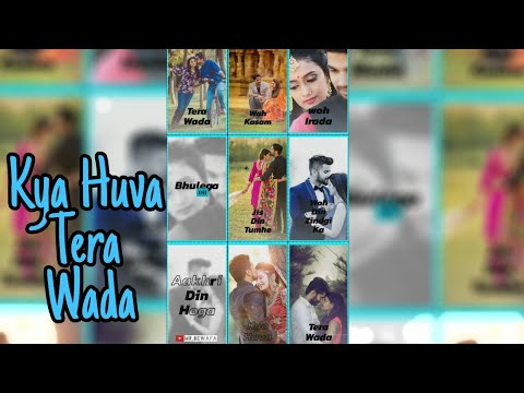 Kya Hua Tera Wada || Full Screen WhatsApp status || MR.BEWAFA || You tube