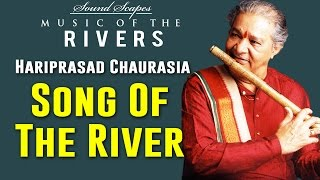 Song Of The River | Hariprasad Chaurasia | ( Album: Sound Scapes - Music of the Rivers )