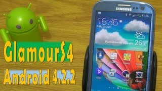 ROM GlamourS4 v2.1 Android 4.2.2 Samsung Galaxy S3 [Review y Tutorial]