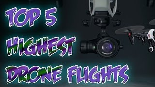 Top 5 Highest Drone Flights