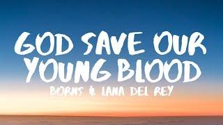 Download Lagu BØRNS, Lana Del Rey - God Save Our Young Blood (Lyrics) Gratis STAFABAND