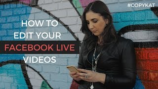 How to Edit Your Facebook Live Videos?!
