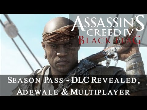 Assassins Creed 4: Black Flag - Season Pass DLC Details (Adewale & Multiplayer)