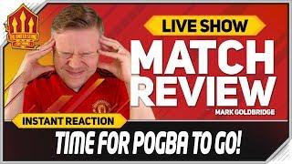 Goldbridge! Pogba Can Go! Manchester United 0-2 Manchester City Match Reaction