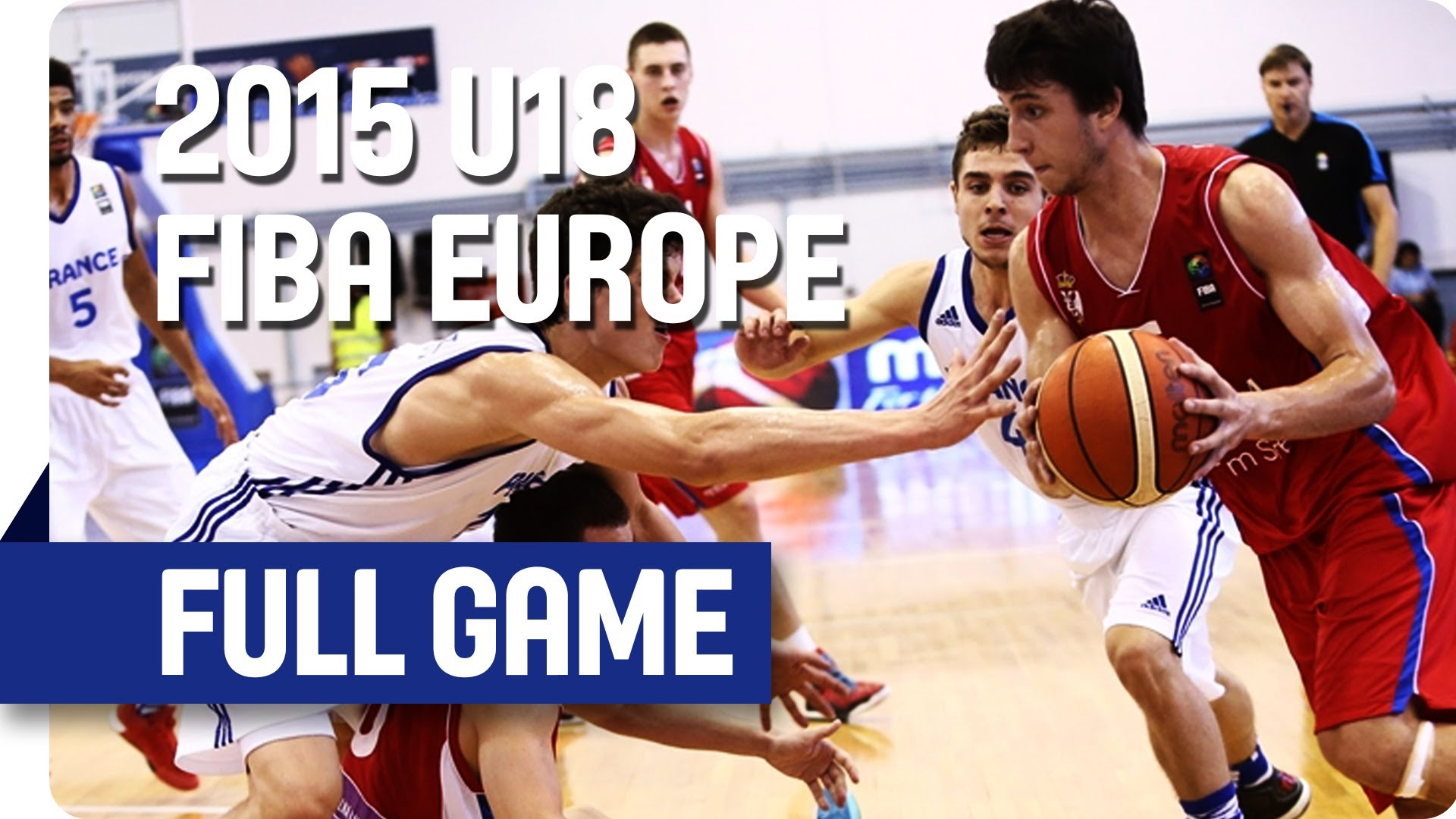 France v Serbia - Game for 5th - Live Stream - 2015 U18 European Championship Men