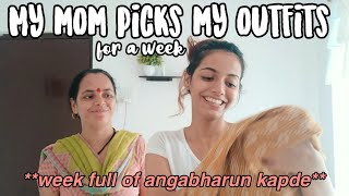 Letting My Indian Maharashtrian Desi mom pick out my outfits for a week **full of angabharun kapde**