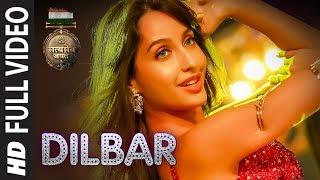 Dilbar Full Song Satyameva Jayate John Abraham Nora Fatehi Tanishk B