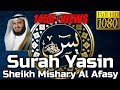 Surah Yasin FULL سُوۡرَةُ یسٓ Sheikh Mishary Rashid Al Afasy - English & Arabic Translation