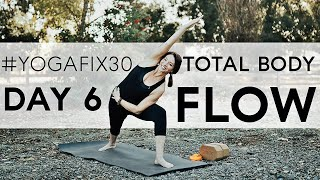 Total Body Yoga Flow (Day 6) Workout With Fightmaster Yoga - YogaFix30