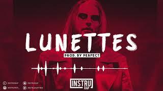 [FREE] Instru Rap Type SCH x NINHO | Instrumental Rap Trap/Lourd - LUNETTES - Prod. By PERFECT