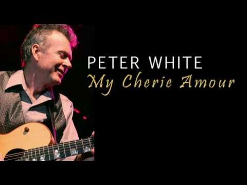 My Cherie Amour - Peter White (Smooth Jazz Guitar)