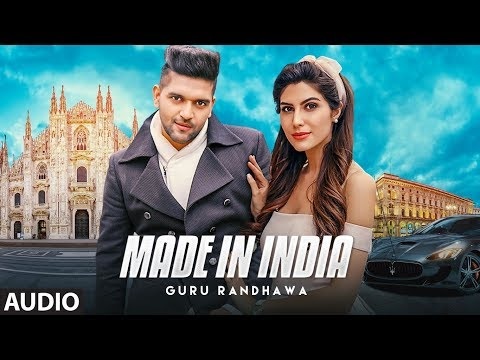 Guru Randhawa: MADE IN INDIA Full Audio | Bhushan Kumar | DirectorGifty | Elnaaz Norouzi | Vee