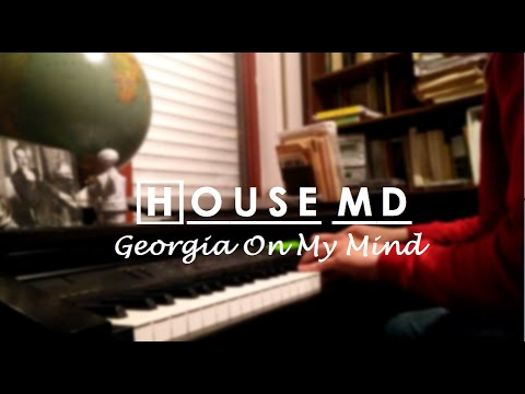 Georgia On My Mind (From House MD)