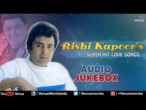 Rishi Kapoor : Bollywood Super Hit Love Songs || Audio Jukebox...
