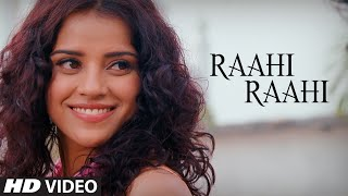 Raahi Raahi Video Song