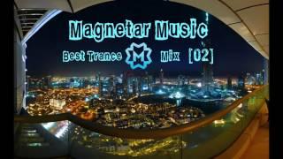 Magnetar Music - Best Trance Mix [02]