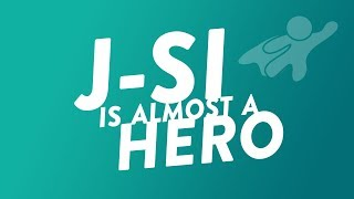 J-Si is Almost a Hero