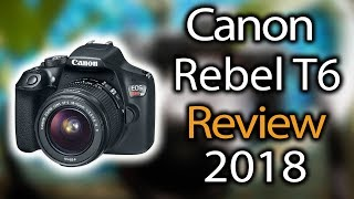 Canon EOS Rebel T6 a Scam? My Review