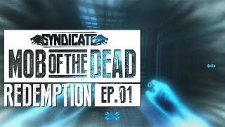 Mob Of The Dead REDEMPTION TIME Live w/Syndicate (Part 1)