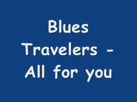 Blues Traveler - Sick of it All