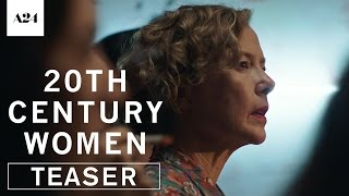 20th Century Women | Official Teaser Trailer HD | A24
