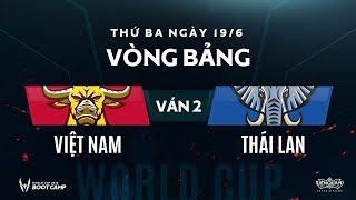Vòng bảng BootCamp AWC Việt Nam vs Thái Lan - Ván 2 - Garena Liên Quân Mobile