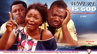Where is God Nigerian Movie [Part 1] - Is it wrong to ask?