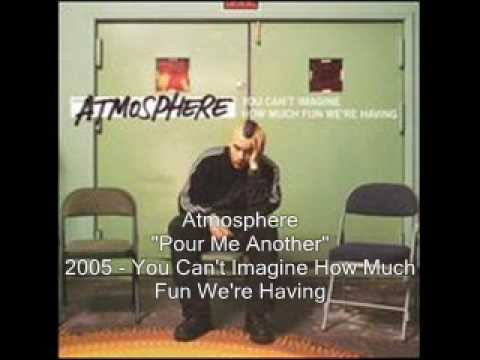 Atmosphere - Pour Me Another