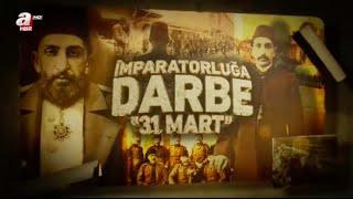 31 Mart İmparatorluğa Darbe Belgeseli