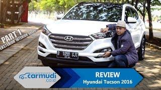 REVIEW Hyundai Tucson 2016-2017: Compact, Luas, Tapi.... (PART 1: Eksterior, Interior, Bagasi)