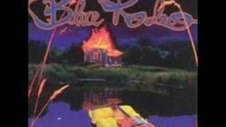 Watch Blue Rodeo Til I Gain Control Again video