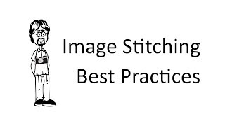 Image Stitching Tips