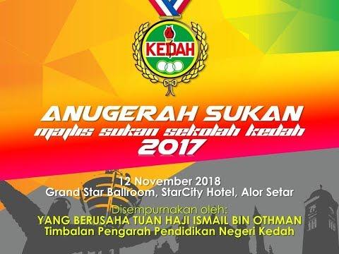 PART 01 : Majlis Anugerah Sukan Majlis Sukan Sekolah Kedah (MSSK) Tahun 2017
