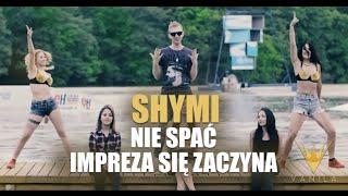 Shymi - Nie spać (Impreza się zaczyna)