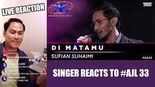 [LIVE REACTION] Di Matamu - Sufian Suhaimi | #AJL33 |