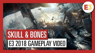 Skull and Bones: E3 2018 Gameplay Video